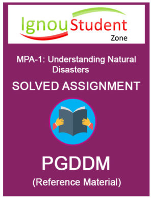 IGNOU MPA 1 Solved Assignment of Understanding Natural Disasters PGDDM programme